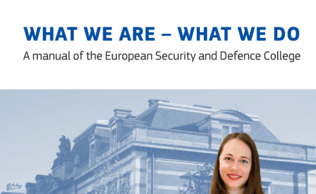 What we are, what we do : A manual of the European Security and Defence College. February — July 2018